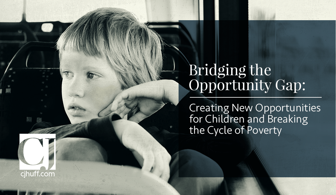 Bridging the Opportunity Gap: Creating New Opportunities for Children in Need and Breaking the Cycle of Poverty