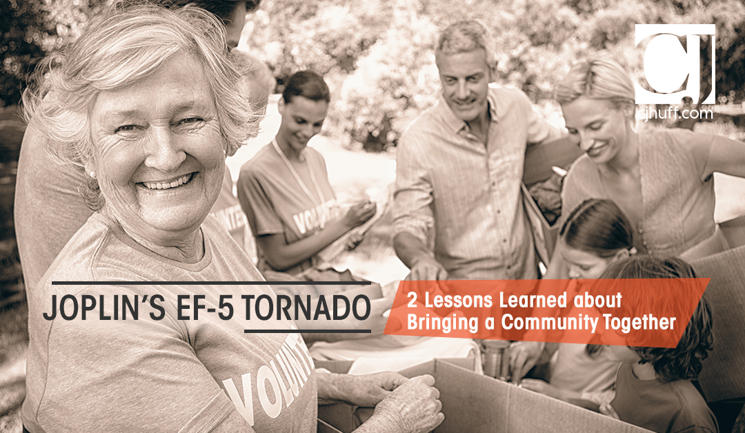 Joplin's EF-5 Tornado: 2 Lessons Learned about Bringing a Community Together