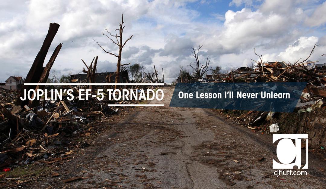 Joplin's EF-5 Tornado: One Lesson I'll Never Unlearn