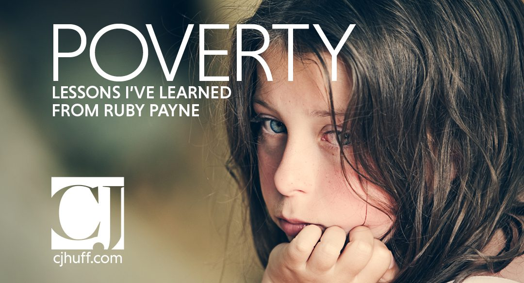 The Future of Children in Poverty: 2 Lessons Learned from Dr. Ruby Payne